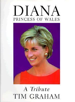 Diana, Princess of Wales : a tribute
