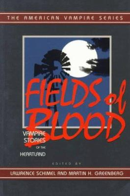 Fields of blood : vampire stories from the American Midwest