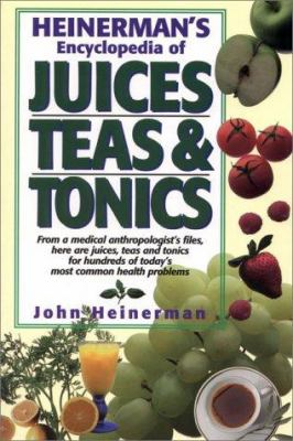 Heinerman's encyclopedia of juices, teas & tonics