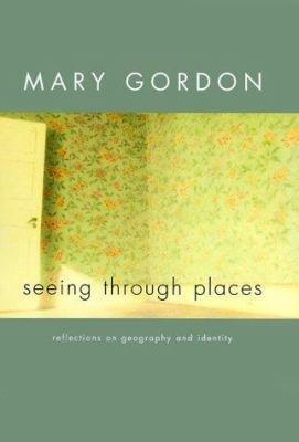 Seeing through places : reflections on geography and identity