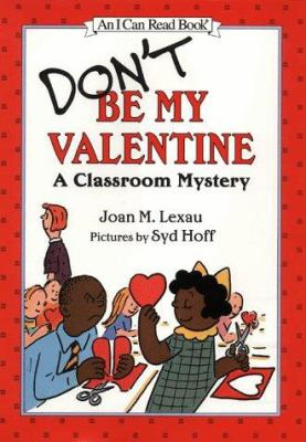 Don't be my valentine : a classroom mystery