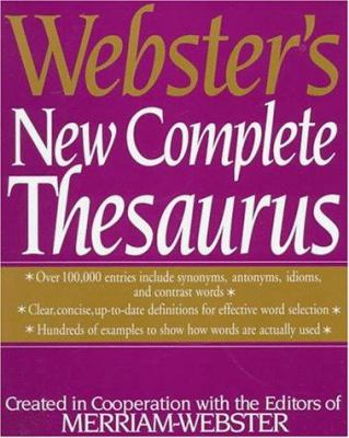 Webster's new complete thesaurus : created in cooperation with editors of Merriam-Webster.