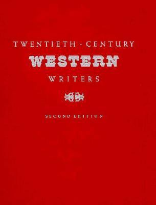 Twentieth century western writers / preface to the first edition, C.L. Sonnichsen ; preface to the second edition, Christine Bold ; editor, Geoff Sadler.