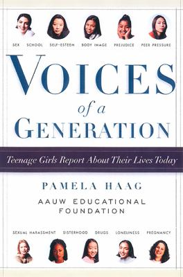 Voices of a generation : teenage girls report about their lives today