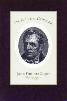 The American democrat / James Fenimore Cooper ; with an introd. by H.L. Mencken.