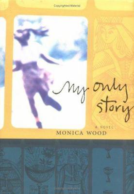My only story : : a novel