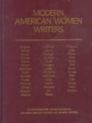 Modern American women writers / Elaine Showalter, consulting editor, Lea Baechler, A. Walton Litz, general editors.