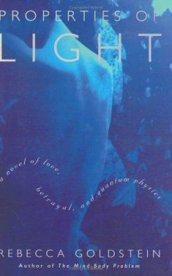 Properties of light : a novel of love, betrayal and quantum physics