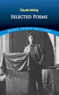 Selected poems / Claude McKay ; edited and with an introduction by Joan R. Sherman.