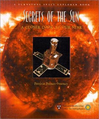 Secrets of the sun : a closer look at our star