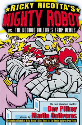 Ricky Ricotta's giant robot vs. the voodoo vultures from Venus : the third robot adventure novel
