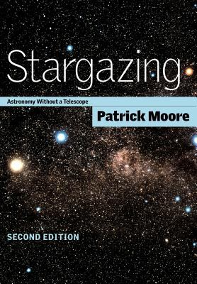 Stargazing : astronomy without a telescope