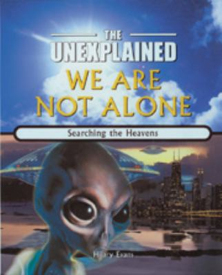 We are not alone : searching the heavens