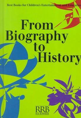 From biography to history : best books for children's entertainment and education