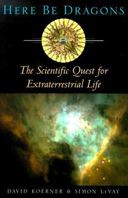 Here be dragons : the scientific quest for extraterrestrial life