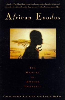 African exodus : the origins of modern humanity