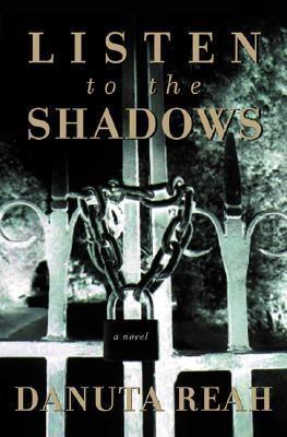 Listen to the shadows : a novel