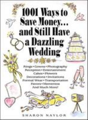 1001 ways to save money-- and still have a dazzling wedding