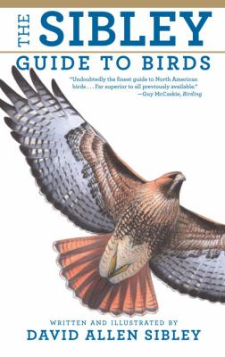 The Sibley guide to birds / written and illustrated by David Sibley.