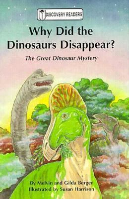 Why did the dinosaurs disappear? : the great dinosaur mystery