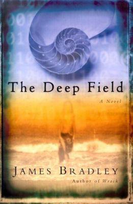 The deep field : a novel