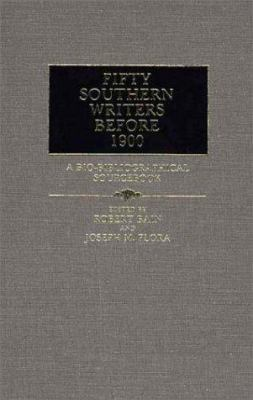 Fifty southern writers before 1900 : a bio-bibliographical sourcebook