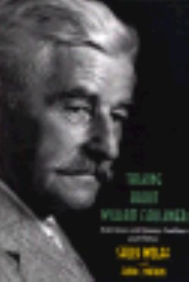 Talking about William Faulkner : interviews with Jimmy Faulkner and others