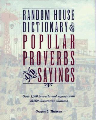 Random House dictionary of popular proverbs & sayings