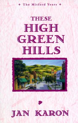 These high, green hills / Jan Karon.