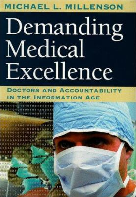 Demanding medical excellence : doctors and accountability in the information age