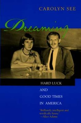 Dreaming : hard luck and good times in America