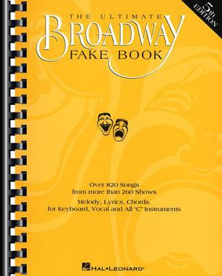 The Ultimate Broadway Fake Book Over 720 Songs From Over 240 Shows