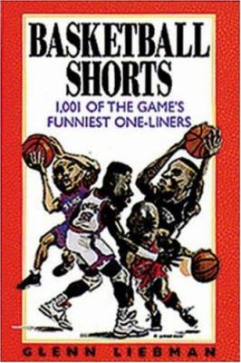 Basketball shorts : 1,001 of the game's funniest one-liners