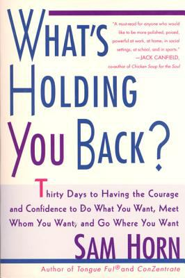 What's holding you back? : 30 days to having the courage and confidence to do what you want, meet who you want, and go where you want
