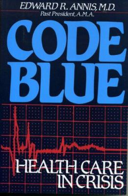 Code blue : health care in crisis