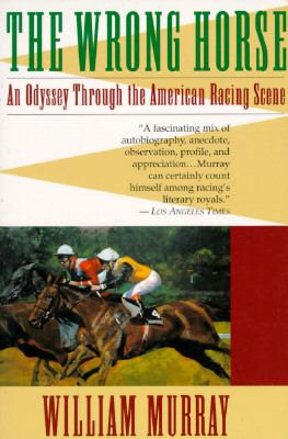 The wrong horse : an odyssey through the American racing scene