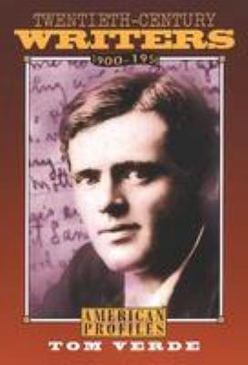 Twentieth-century writers 1900-1950 / Tom Verde.