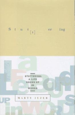 Stuttering : a life bound up in words