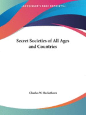 The secret societies of all ages and countries : embracing the mysteries of ancient India, China, Japan, Egypt, Mexico, Peru, Greece, Scandinavia; the Cabbalists, early Christians, heretics, Assassins, Thugs, Templars, the Vehm and Inquisition, mystics, Rosicrucians, Illuminati, Freemasons, Skopzi, Camorristi, Carbonari, nihilists, and other sects
