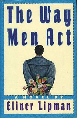 The way men act : a novel