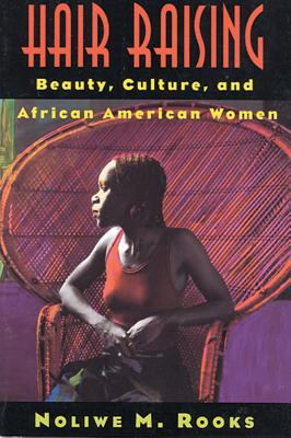 Hair raising : beauty, culture, and African American women