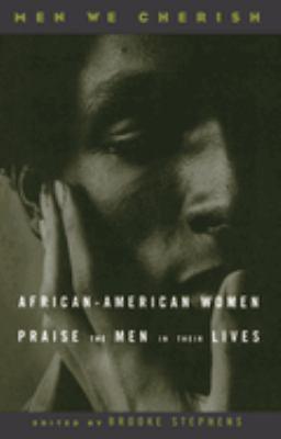 Men we cherish : African-American women praise the men in their lives