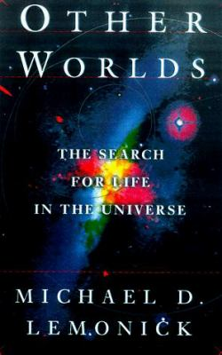 OTHER WORLDS  SEARCH FOR LIFE IN THE UNIVERSE.