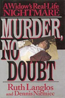 MURDER NO DOUBT  WIDOWS REAL LIFE NIGHTMARE.