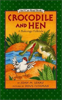 Crocodile and hen : a Bakongo folktale