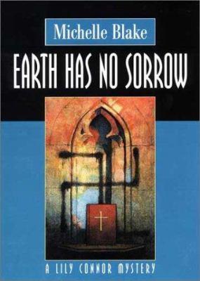 Earth has no sorrow / Michelle Blake.