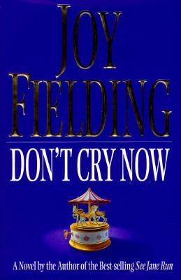 Don't cry now : a novel