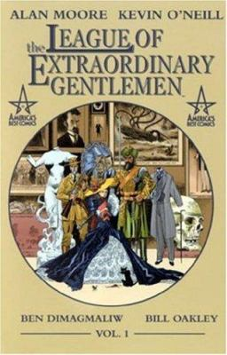 The league of extraordinary gentlemen. Vol. 1, 1898 / [Alan Moore, verbal recitations ; Kevin O'Neill, satirical likenesses ; Benedict Dimagmaliw, polychromopticon ; William Oakley, a laugh, a song, and twenty-six letters].