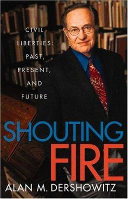 Shouting fire : civil liberties in a turbulent age