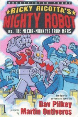 Ricky Ricotta's mighty robot vs. the mecha-monkeys from Mars : the fourth robot adventure novel